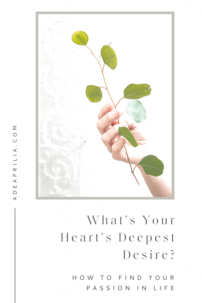 My heart's deepest desire | How to find your heart's deepest desire,  passion in life, get unstuck, and move forward
